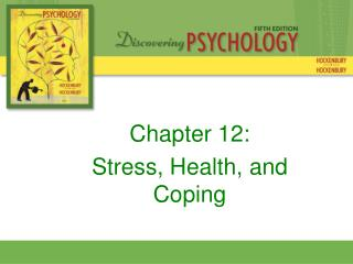 Chapter 12: Stress, Health, and Coping