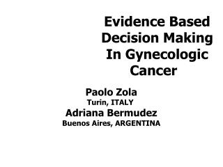 Evidence Based Decision Making In Gynecologic Cancer