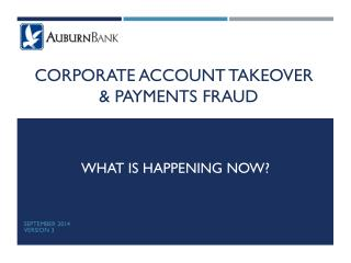 Corporate Account takeover  & Payments Fraud