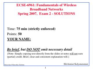 ECSE-6961: Fundamentals of Wireless Broadband Networks Spring 2007,  Exam 2 - SOLUTIONS