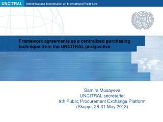 Framework agreements as a centralized purchasing technique from the UNCITRAL perspective