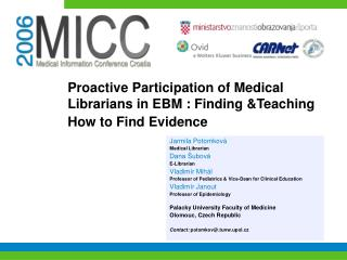 P roactive Participation of Medical Librarians in EBM : Finding &Teaching How to Find Evidence