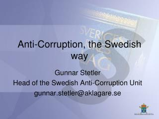 Anti-Corruption, the Swedish way
