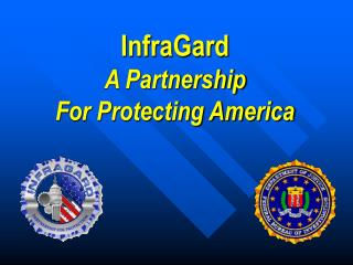 InfraGard A Partnership For Protecting America