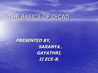 THE BASICS OF OrCAD