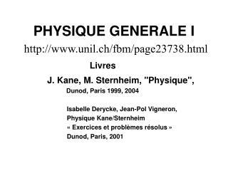 PHYSIQUE GENERALE I unil.ch/fbm/page23738.html