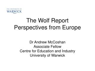 The Wolf Report Perspectives from Europe