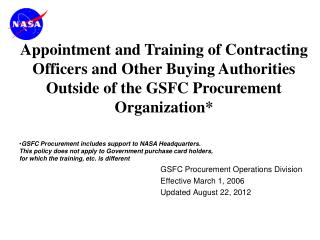 GSFC Procurement Operations Division Effective March 1, 2006 Updated August 22, 2012