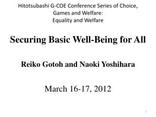 Hitotsubashi G-COE Conference Series of Choice, Games and Welfare: Equality and Welfare