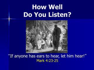 How Well Do You Listen?