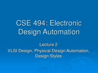 CSE 494: Electronic Design Automation