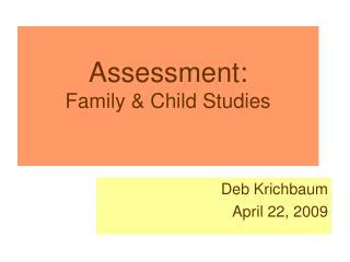 Assessment:  Family & Child Studies