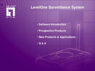 LevelOne Surveillance System