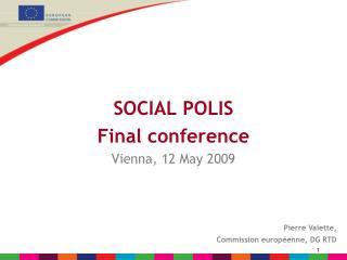 SOCIAL POLIS  Final conference Vienna, 12 May 2009