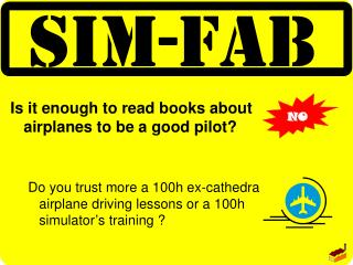 Is it enough to read books about airplanes to be a good pilot?