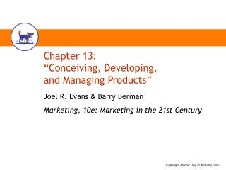 "Chapter 13: ""Conceiving, Developing,  and Managing Products"""