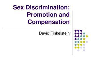 Sex Discrimination:  Promotion and Compensation