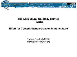 The Agricultural Ontology Service (AOS) Effort for Content Standardization in Agriculture