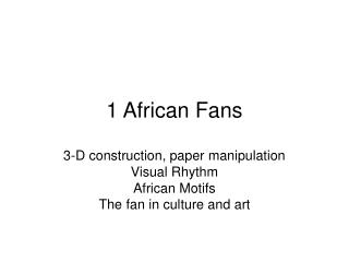 1 African Fans
