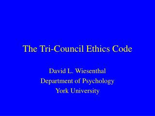 The Tri-Council Ethics Code