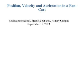 Position, Velocity and Accleration in a Fan-Cart