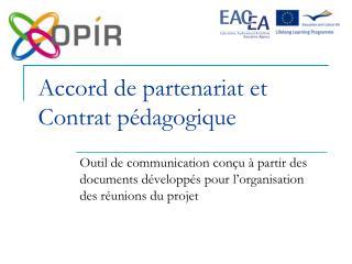 Accord de partenariat et Contrat pédagogique