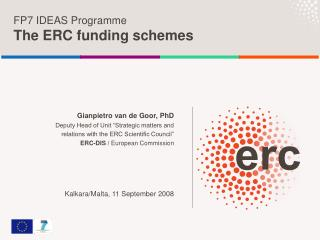 FP7 IDEAS Programme The ERC funding schemes