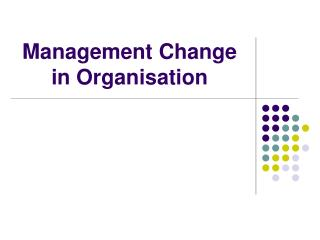 Management Change in Organisation