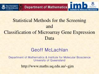 Statistical Methods for the Screening and  Classification of Microarray Gene Expression Data