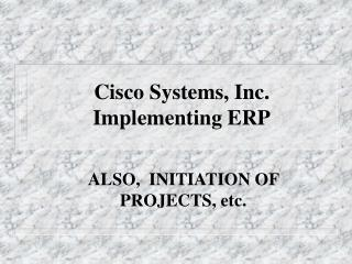 Cisco Systems, Inc. Implementing ERP