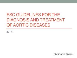 ESC guidelines for the  diagnosis  and  treatment  of  aortic diseases