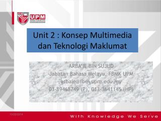 Unit 2 : Konsep Multimedia dan Teknologi Maklumat