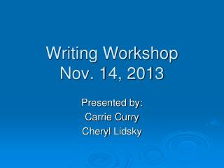 Writing Workshop Nov. 14, 2013