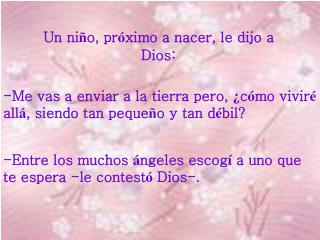 Un ni ñ o, pr ó ximo a nacer, le dijo a Dios: