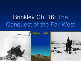 Brinkley Ch. 16 :  The Conquest of the Far West