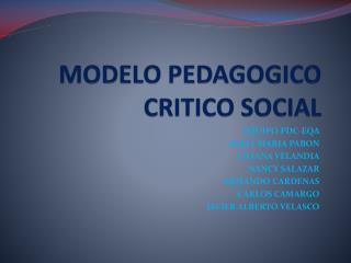 MODELO PEDAGOGICO CRITICO SOCIAL