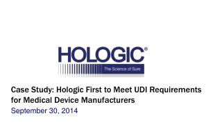 Case Study: Hologic First to Meet UDI Requirements for Medical Device Manufacturers