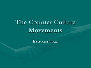 The Counter Culture Movements