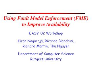 Using Fault Model Enforcement FME to Improve Availability