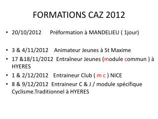 FORMATIONS CAZ 2012