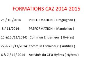 FORMATIONS CAZ 2014-2015