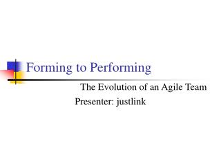 Forming to Performing