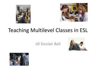 Teaching Multilevel Classes in ESL