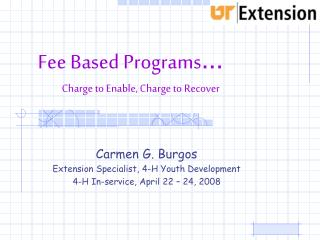 Fee Based Programs … Charge to Enable, Charge to Recover