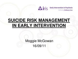 SUICIDE RISK MANAGEMENT IN EARLY INTERVENTION