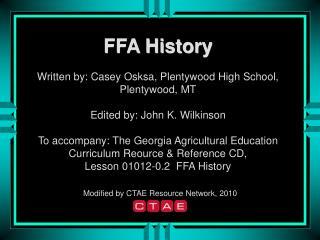 FFA History Written by: Casey Osksa, Plentywood High School, Plentywood, MT