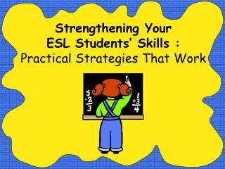 Strengthening Your  ESL Students' Skills : Practical Strategies That Work