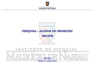 PESQUISA – ALUNOS DO PRONATEC RECIFE