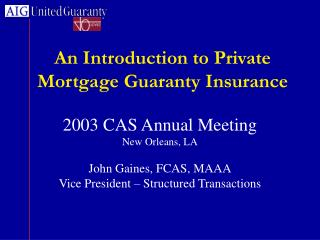 An Introduction to Private Mortgage Guaranty Insurance