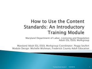 How to Use the Content Standards : An  Introductory Training Module